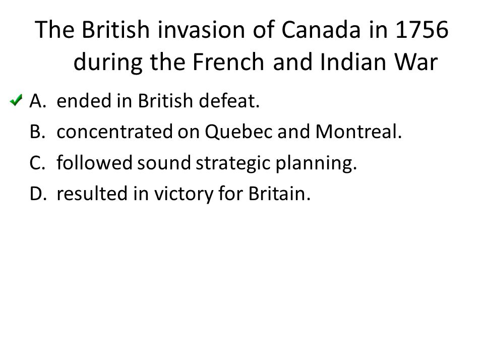 The British invasion of Canada in 1756 during the French and Indian War