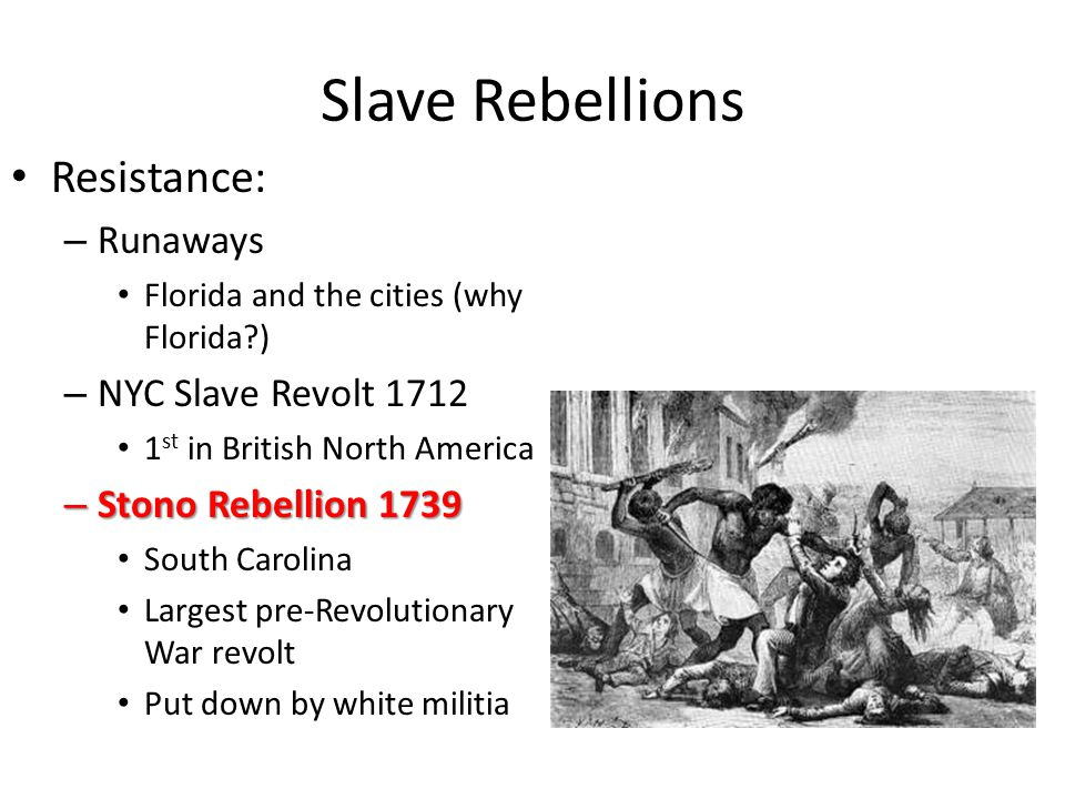 Slave Rebellions Resistance: Runaways NYC Slave Revolt 1712