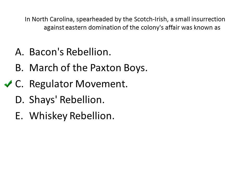 March of the Paxton Boys. Regulator Movement. Shays Rebellion.