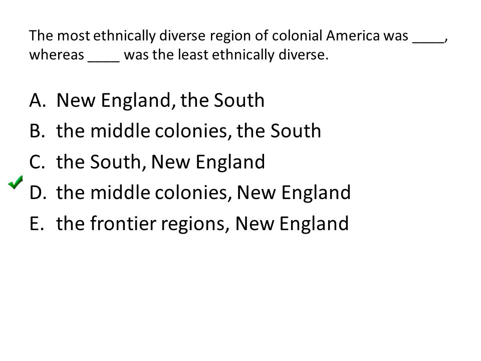 the middle colonies, the South the South, New England