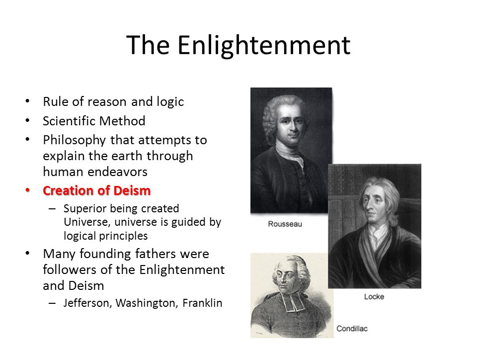 The Enlightenment Rule of reason and logic Scientific Method