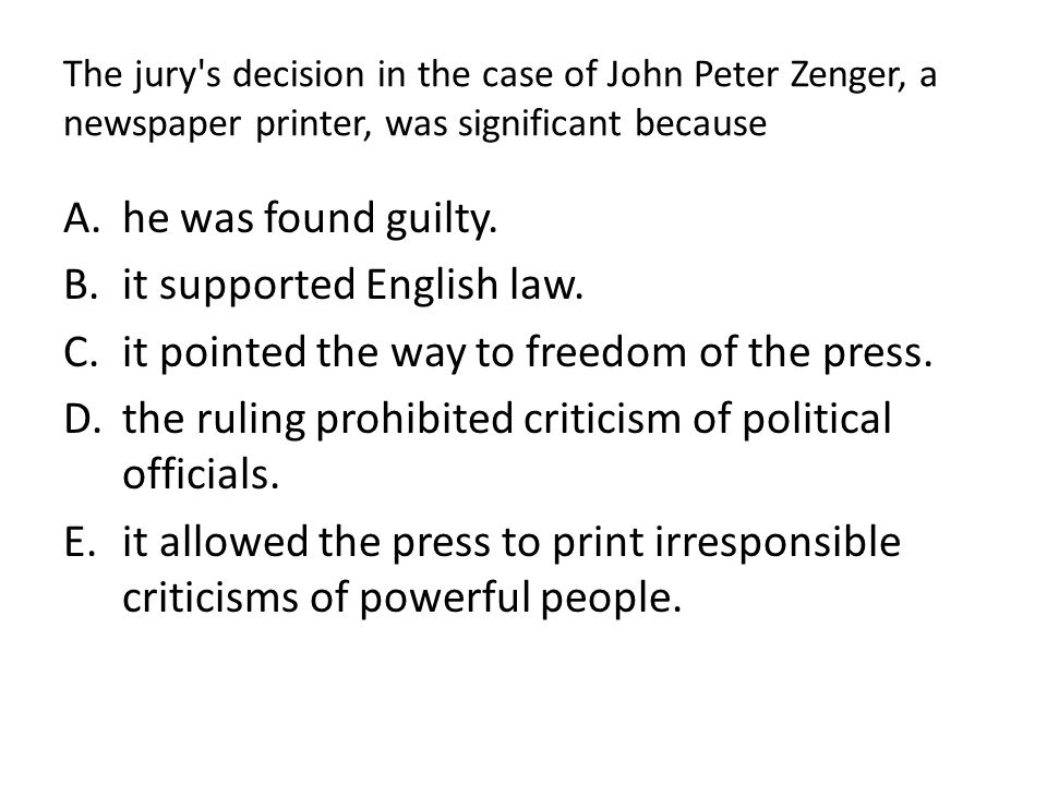 it supported English law. it pointed the way to freedom of the press.