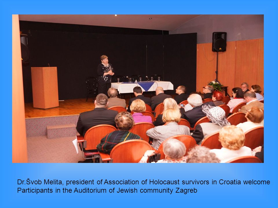Dr.Švob Melita, president of Association of Holocaust survivors in Croatia welcome