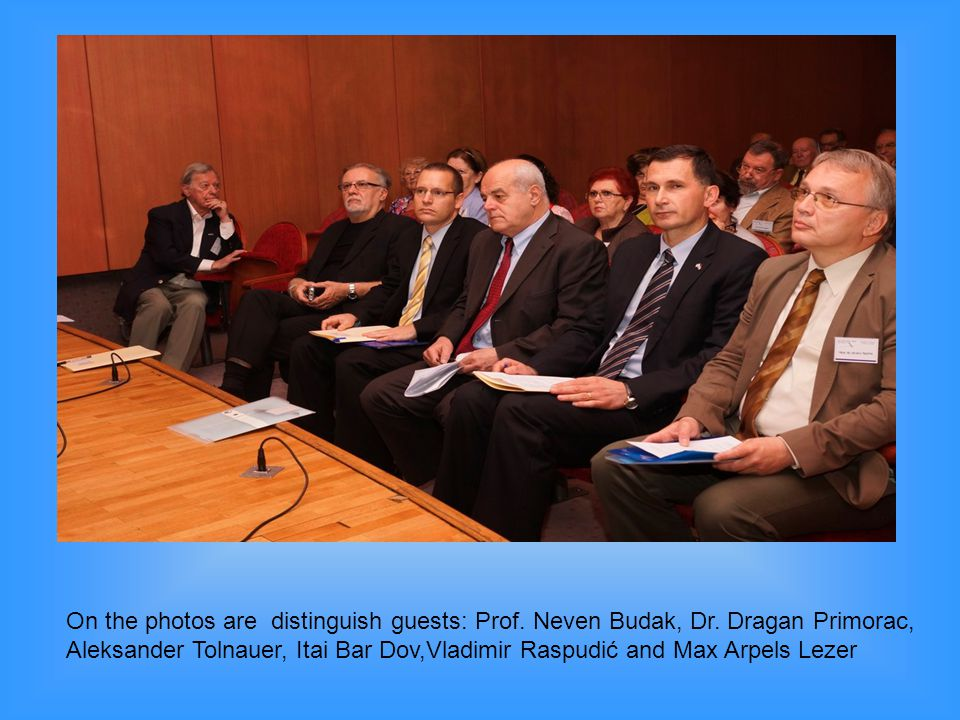 On the photos are distinguish guests: Prof. Neven Budak, Dr