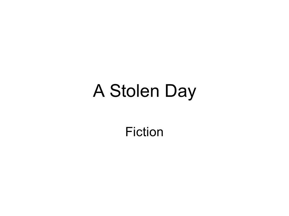 A Stolen Day Fiction