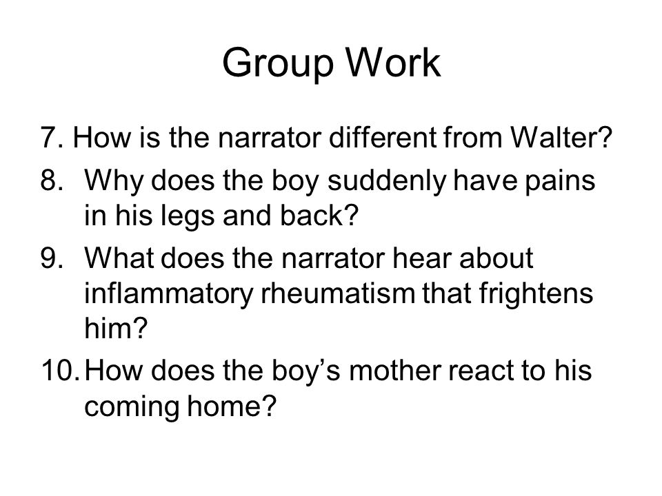 Group Work 7. How is the narrator different from Walter