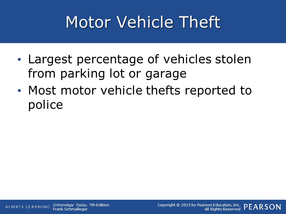 Motor Vehicle Theft Largest percentage of vehicles stolen from parking lot or garage. Most motor vehicle thefts reported to police.