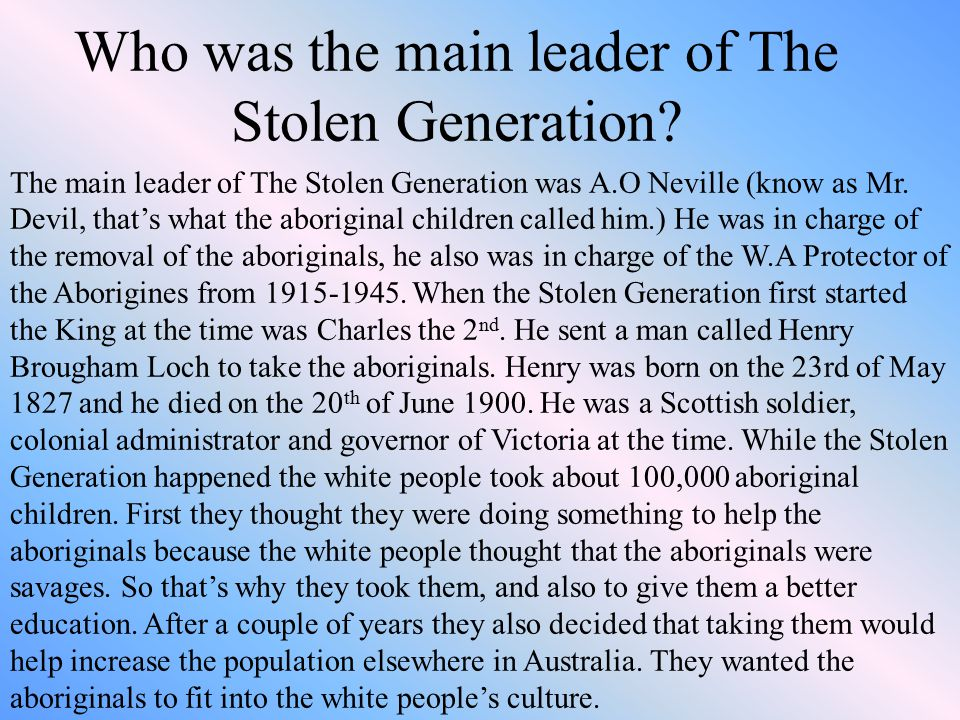 Who was the main leader of The Stolen Generation