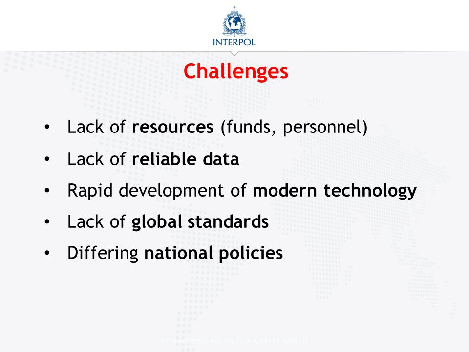 Challenges Lack of resources (funds, personnel) Lack of reliable data