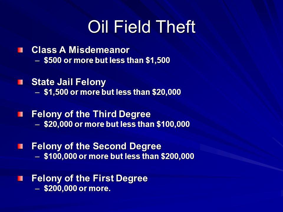 Oil Field Theft Class A Misdemeanor State Jail Felony