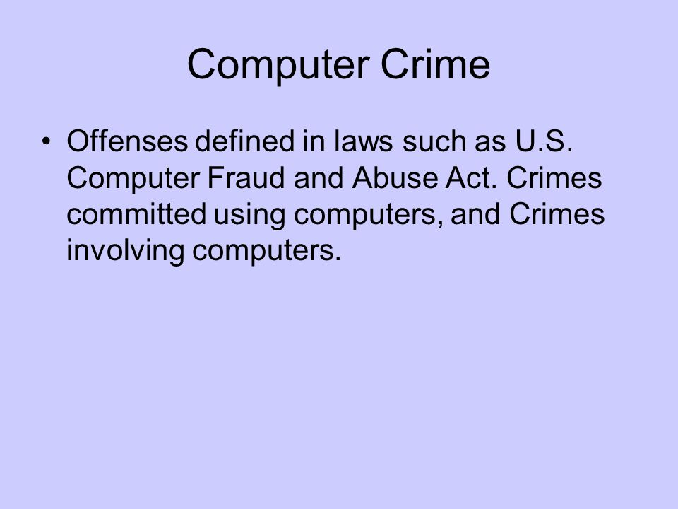 Computer Crime Offenses defined in laws such as U.S.