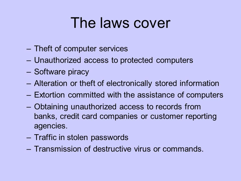 The laws cover Theft of computer services