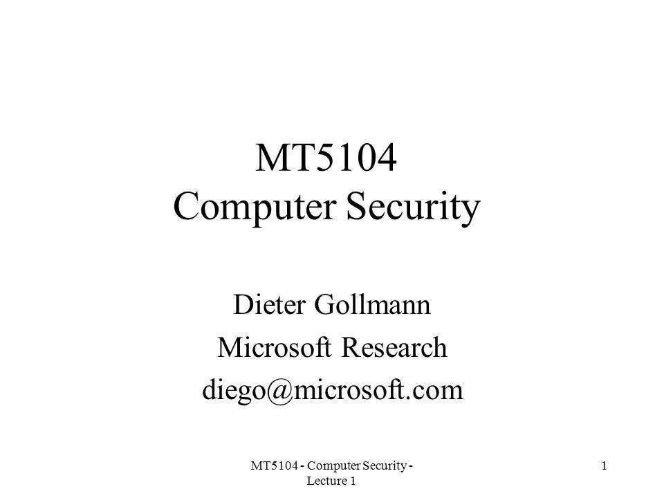 Dieter Gollmann Microsoft Research diego@microsoft.com