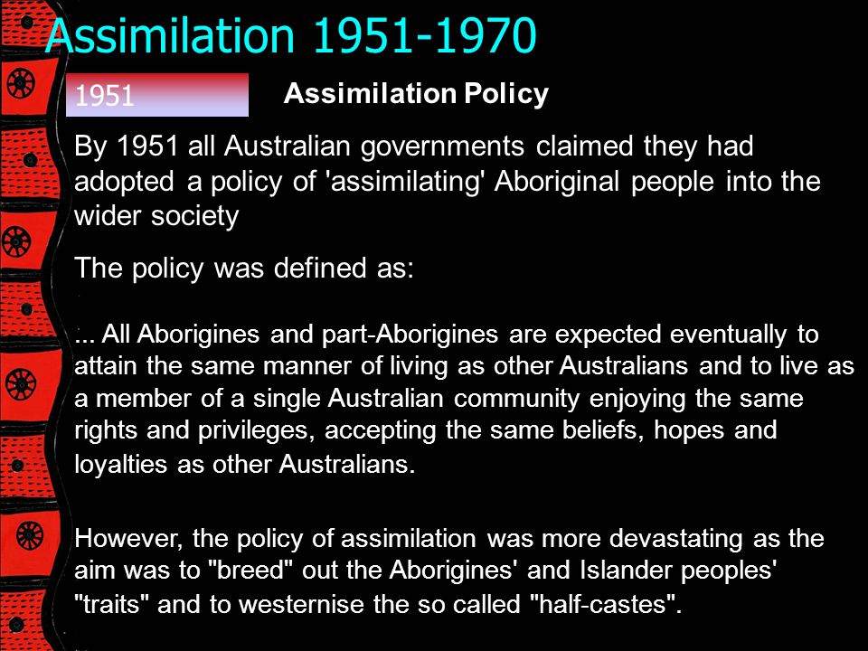 Assimilation 1951-1970 1951 Assimilation Policy