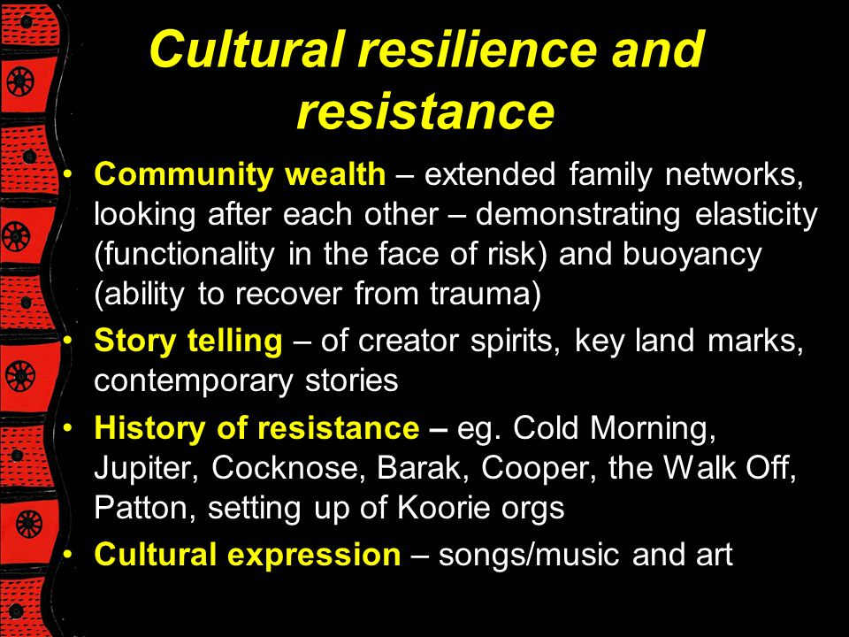 Cultural resilience and resistance