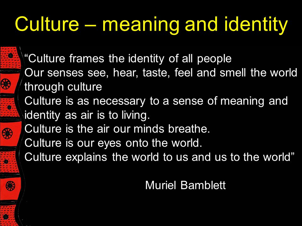 Culture – meaning and identity