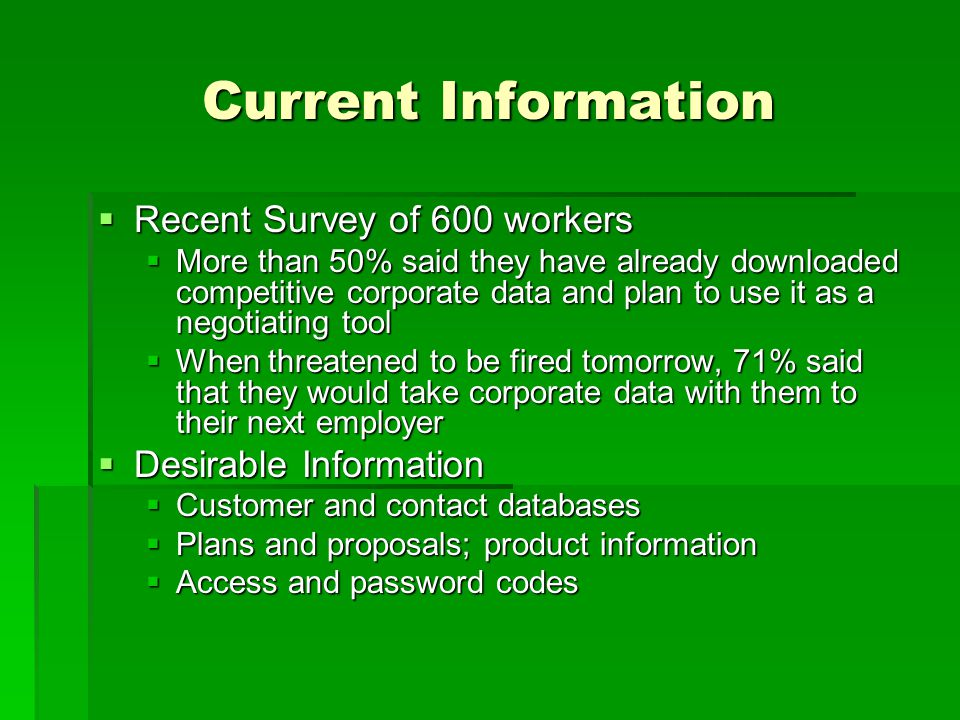 Current Information Recent Survey of 600 workers Desirable Information