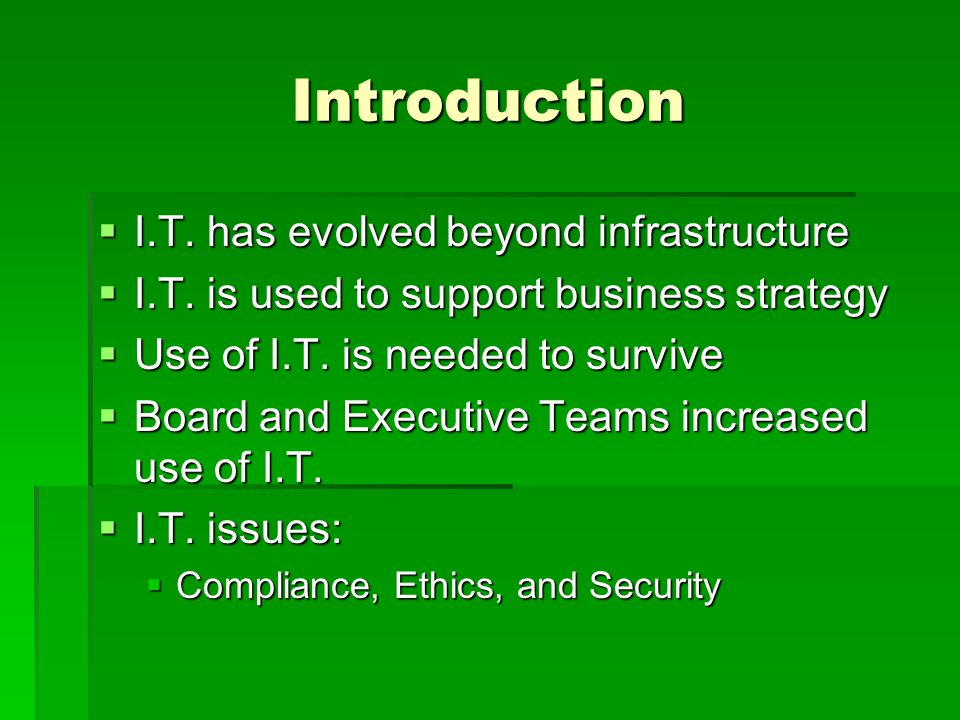 Introduction I.T. has evolved beyond infrastructure