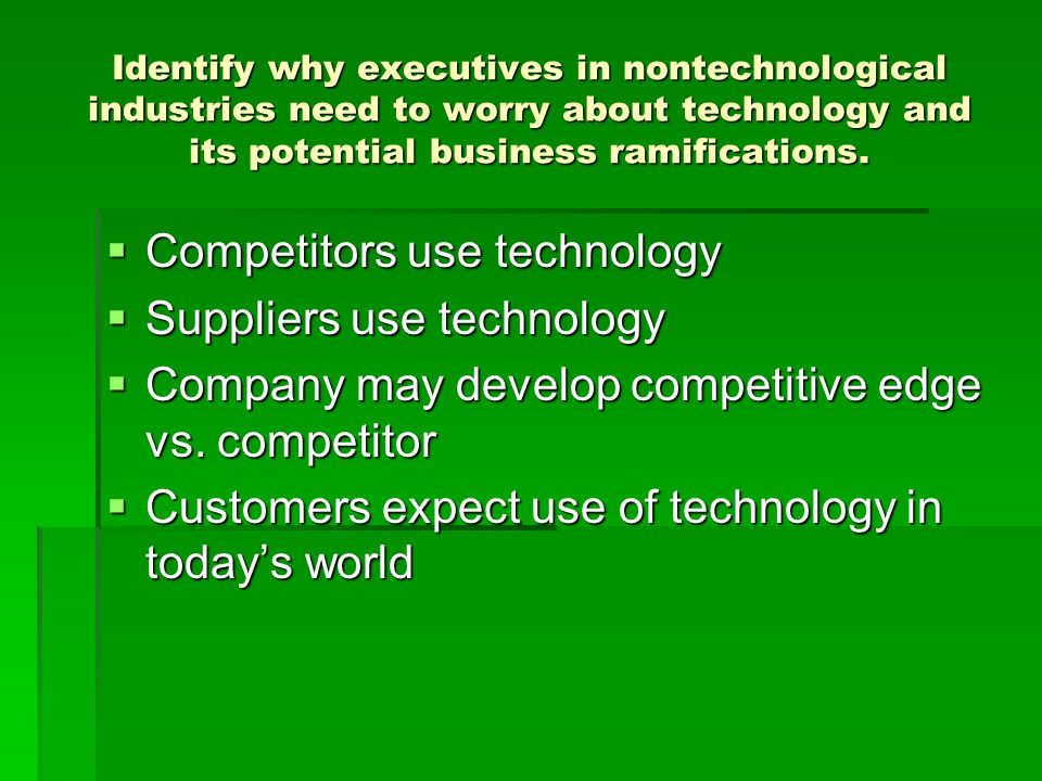 Competitors use technology Suppliers use technology