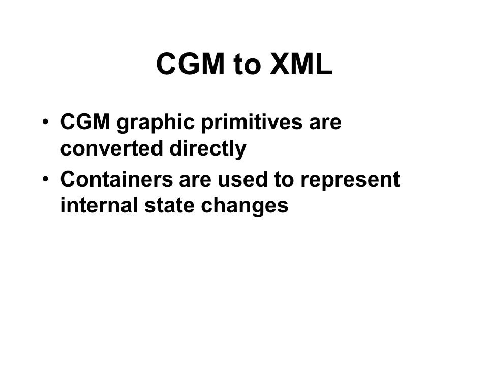 CGM to XML CGM graphic primitives are converted directly