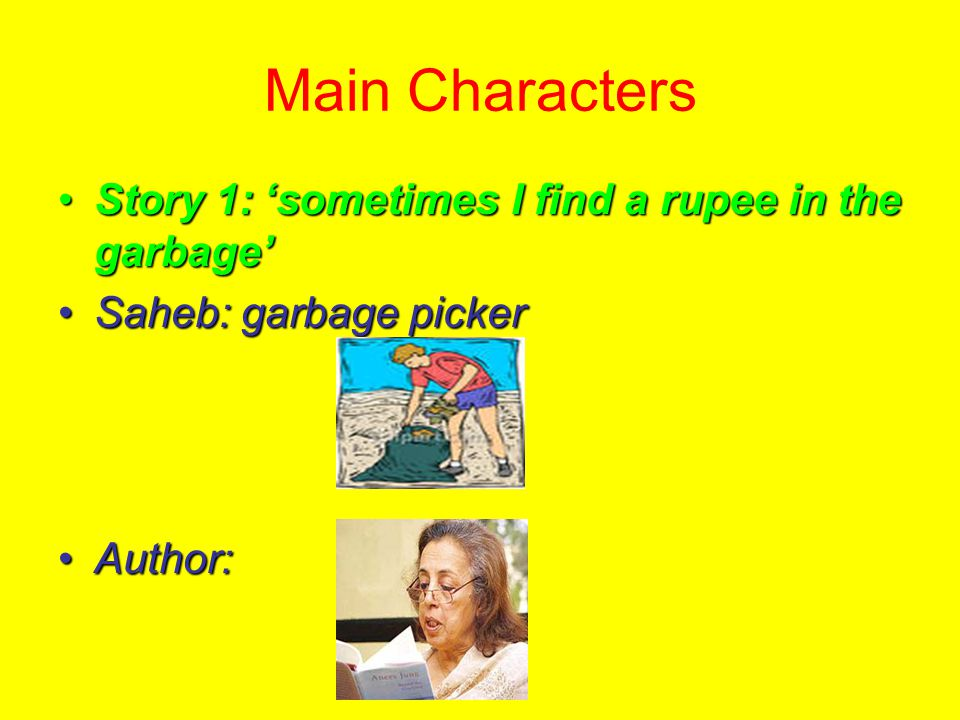 Main Characters Story 1: 'sometimes I find a rupee in the garbage'
