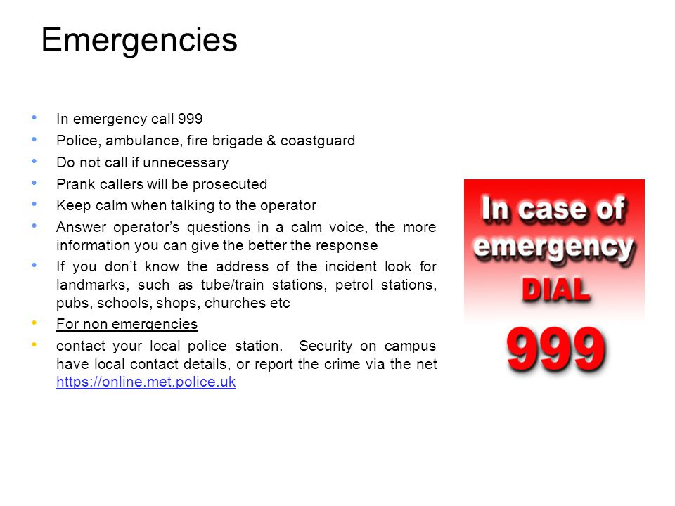 Emergencies In emergency call 999