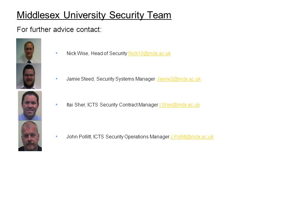 Middlesex University Security Team For further advice contact: