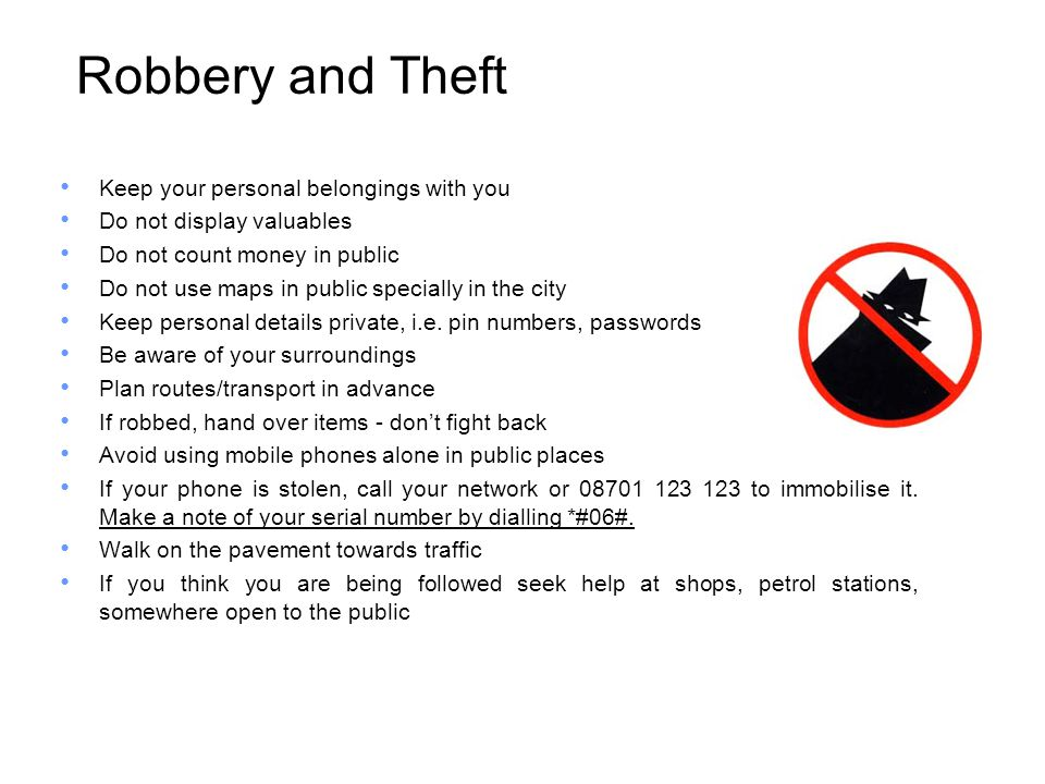 Robbery and Theft Keep your personal belongings with you