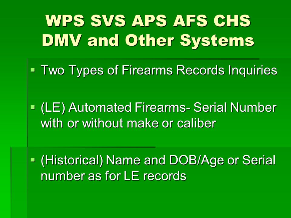 WPS SVS APS AFS CHS DMV and Other Systems