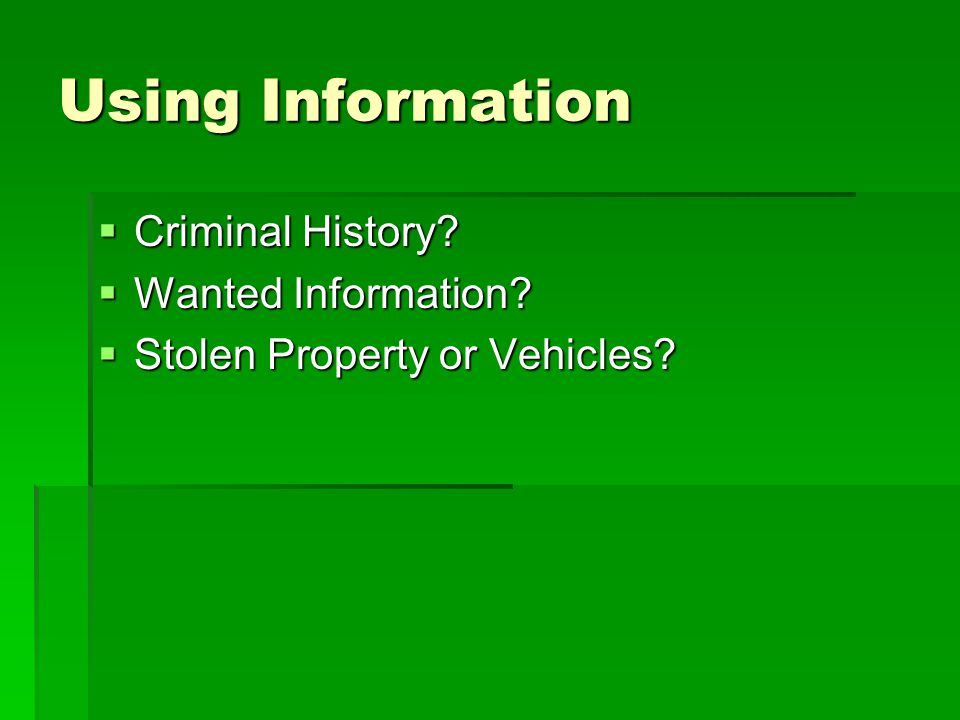 Using Information Criminal History Wanted Information