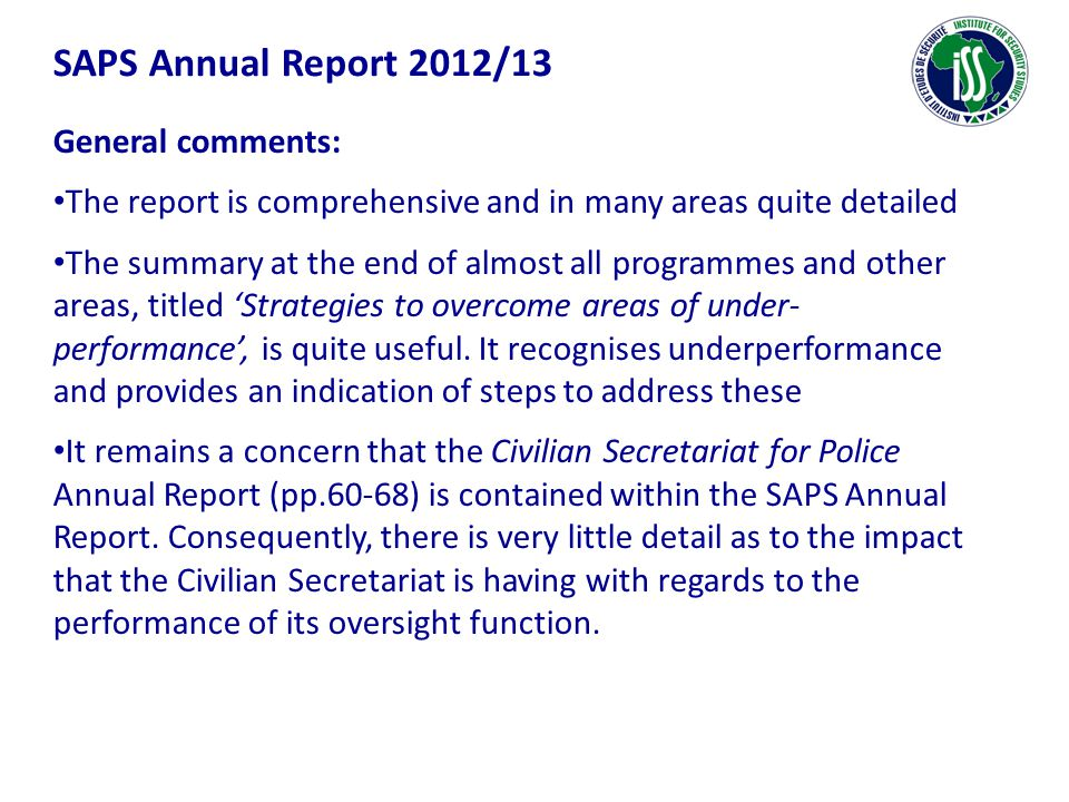 SAPS Annual Report 2012/13 General comments: