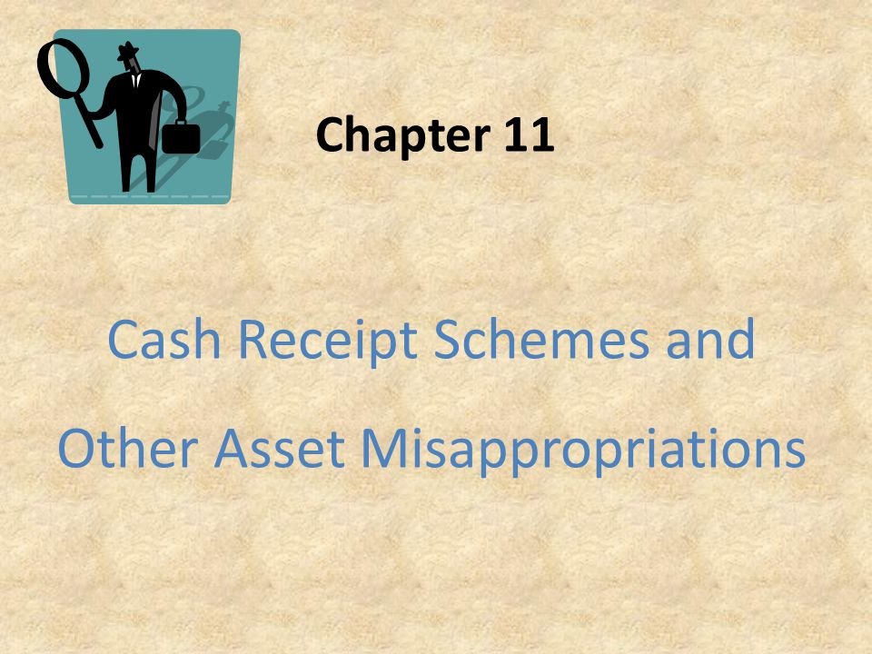 Cash Receipt Schemes and Other Asset Misappropriations