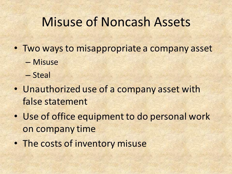 Misuse of Noncash Assets