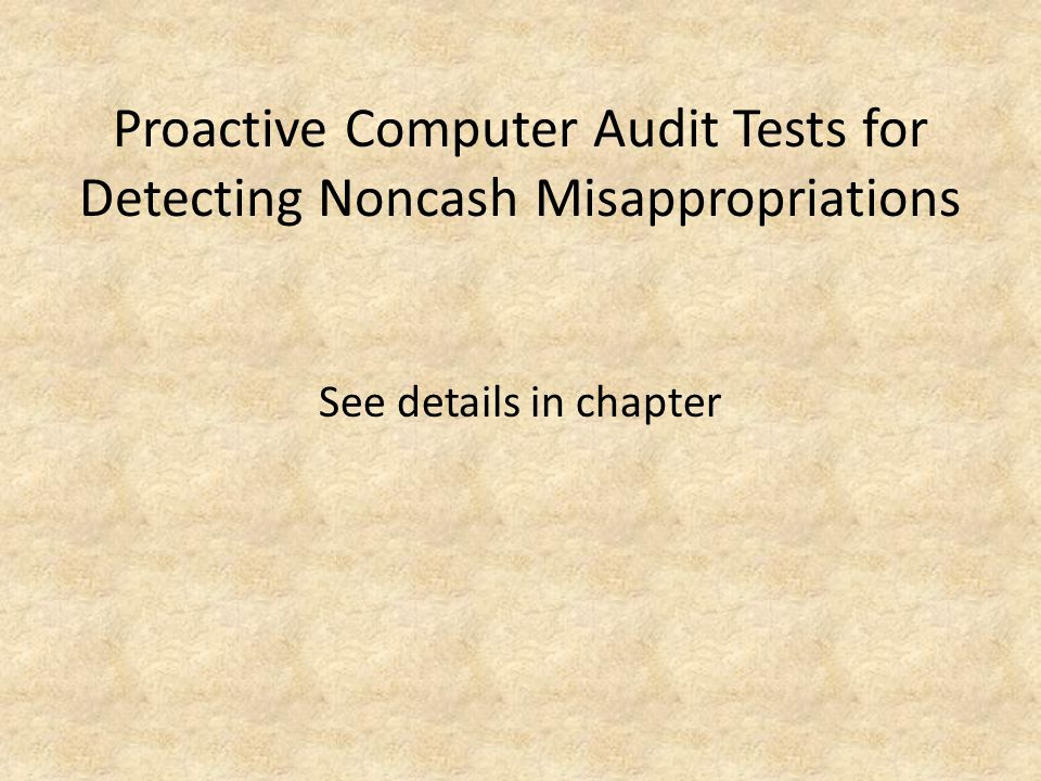 Proactive Computer Audit Tests for Detecting Noncash Misappropriations