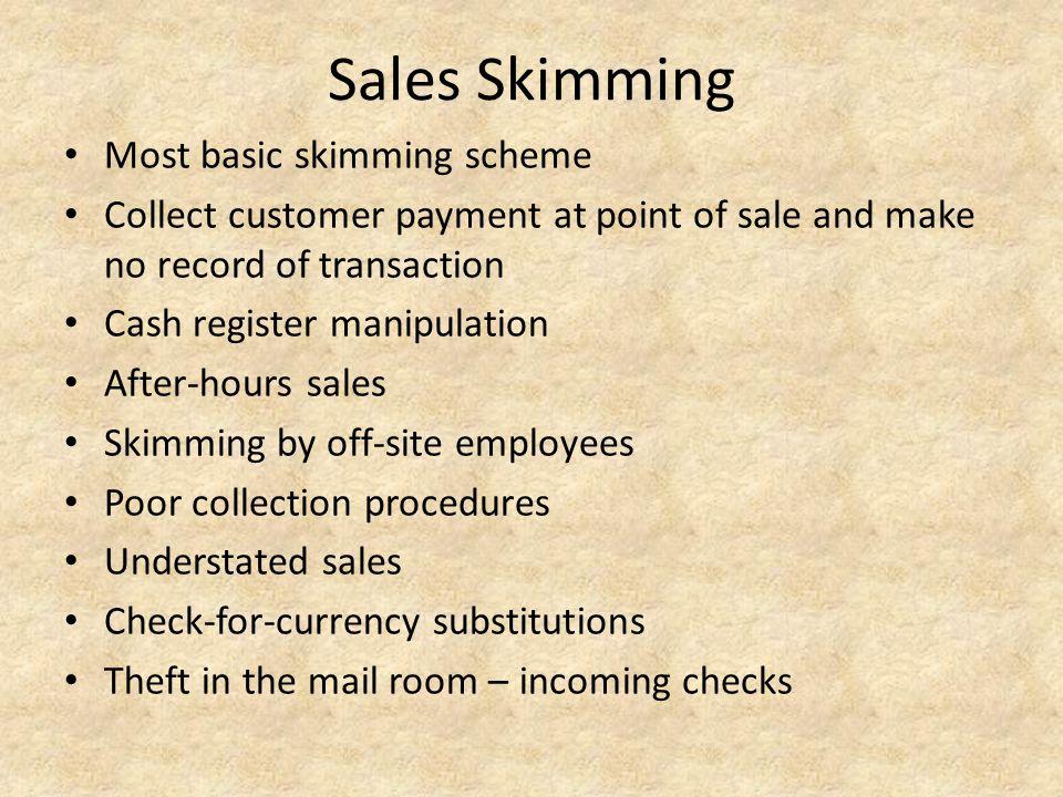 Sales Skimming Most basic skimming scheme