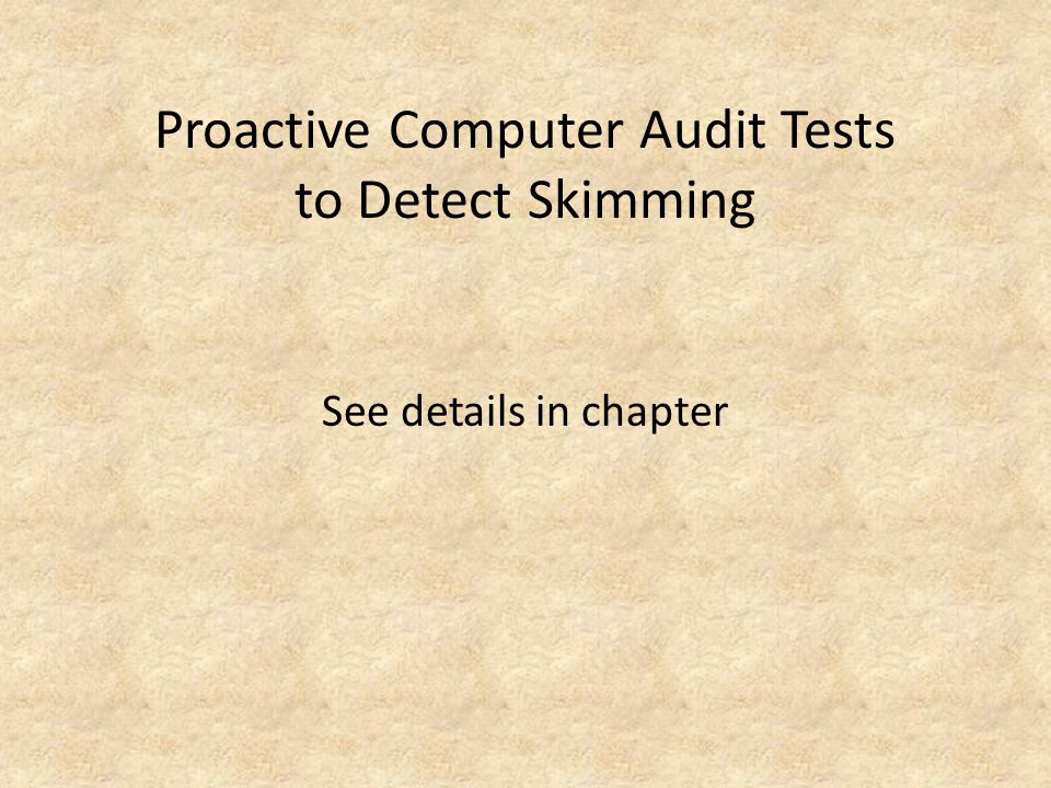 Proactive Computer Audit Tests to Detect Skimming
