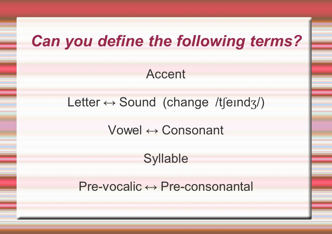 Can you define the following terms
