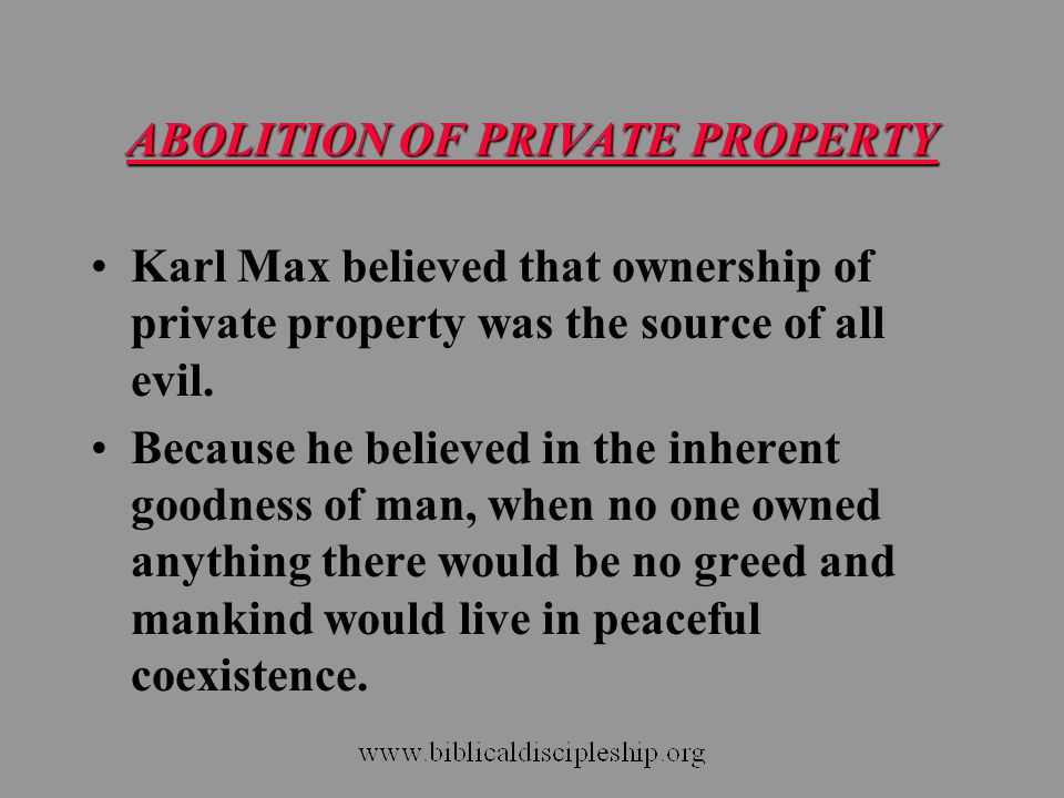 ABOLITION OF PRIVATE PROPERTY