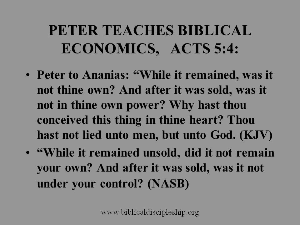 PETER TEACHES BIBLICAL ECONOMICS, ACTS 5:4: