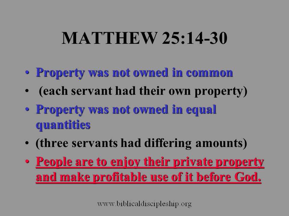 MATTHEW 25:14-30 Property was not owned in common