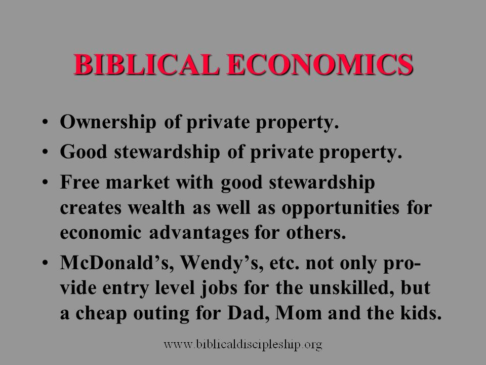 BIBLICAL ECONOMICS Ownership of private property.