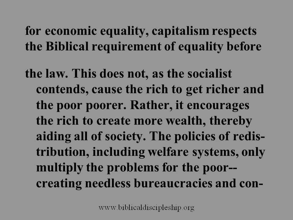 for economic equality, capitalism respects the Biblical requirement of equality before