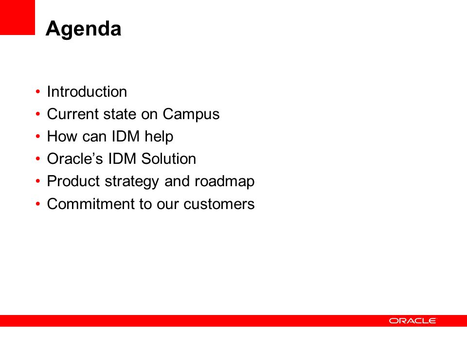 Agenda Introduction Current state on Campus How can IDM help