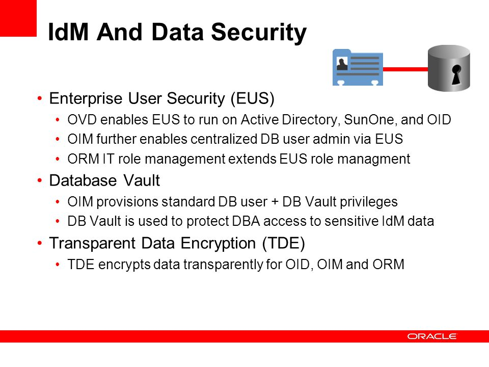 IdM And Data Security Enterprise User Security (EUS) Database Vault