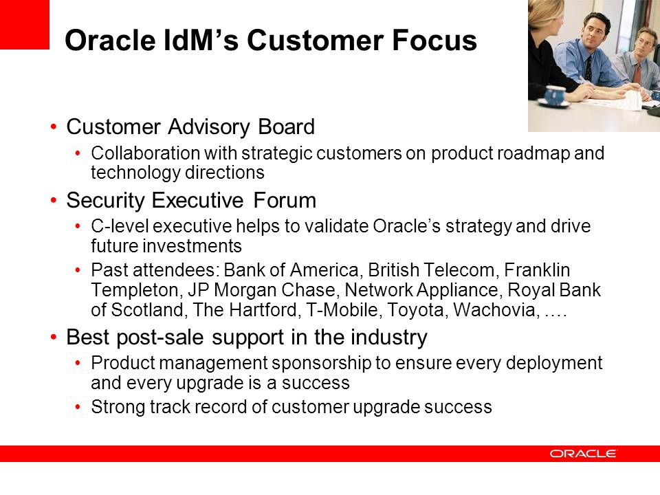 Oracle IdM's Customer Focus