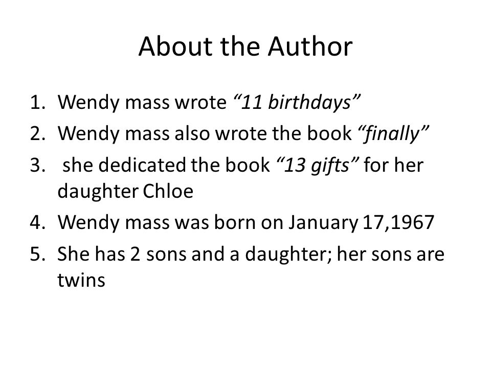 About the Author Wendy mass wrote 11 birthdays