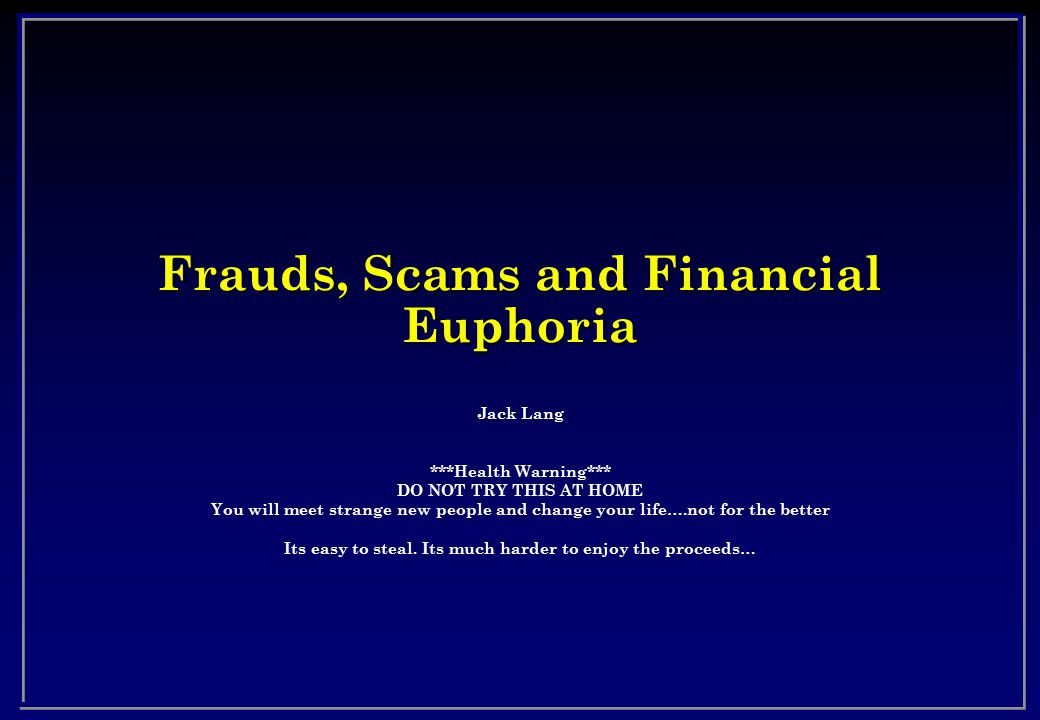 Frauds, Scams and Financial Euphoria