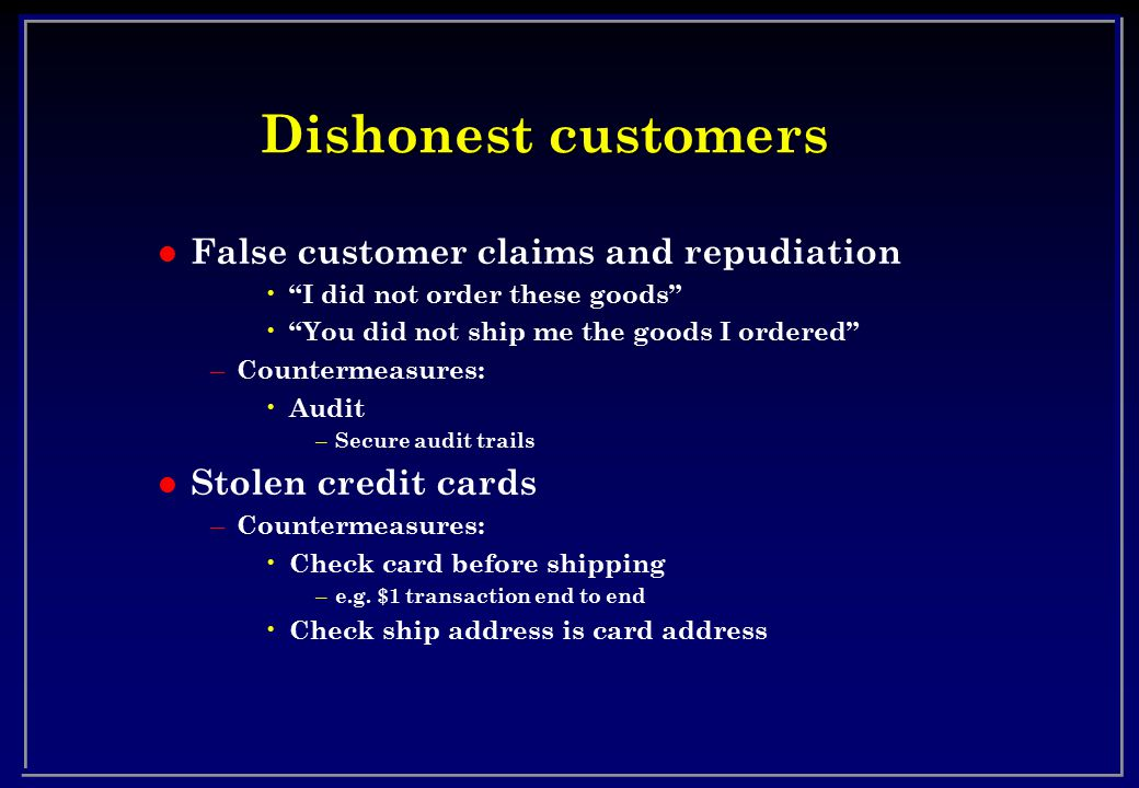 Dishonest customers False customer claims and repudiation