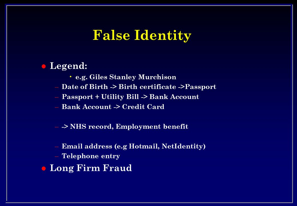 False Identity Legend: Long Firm Fraud e.g. Giles Stanley Murchison