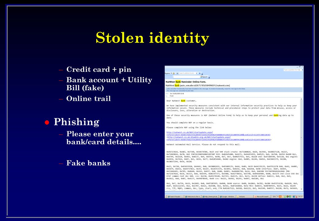 Stolen identity Phishing Credit card + pin